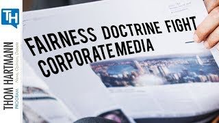Can Restoring the Fairness Doctrine, Fight Right Wing Corporate Media? (w/  Rep. Ro Khanna)