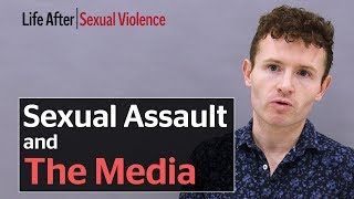 How the media gets rape and sexual assault wrong, according to survivors