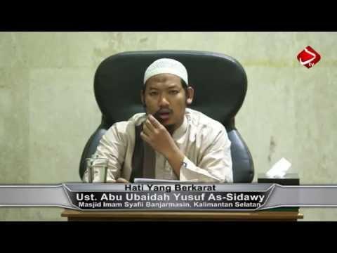 Hati Yang Berkarat  - Ustadz Abu Ubaidah Yusuf As-Sidawi