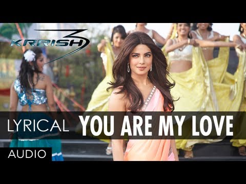 You Are My Love Krrish 3 Full Song | Hrithik Roshan, Priyanka Chopra video