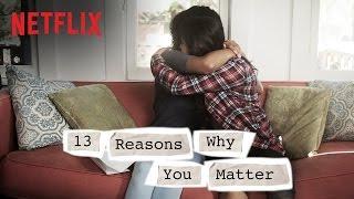 13 Reasons Why | Reasons Why You Matter | Netflix