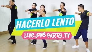 Hacerlo Lento (MM 51) | Zumba® Fitness | Live Love Party