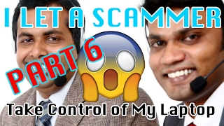 Indian Scammer Takes Control of my PC - PART 6 SEASON FINALE