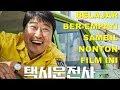 NGOBROLIN A TAXI DRIVER DAN SINEMA KOREA SEKARANG   Cine Crib Vol. 99 Extended