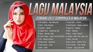 Lagu Baru 2017 Melayu - Lagu Pop Malaysia Terbaru 2017-2018 Terbaru Populer[Best Giler]