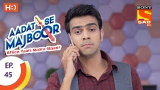 Aadat Se Majboor - Ep 45 - Webisode - 4th December, 2017