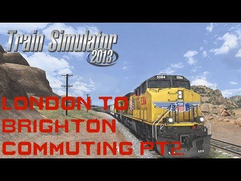 | Train Simulator 2013 | London to Brighton (Commuting!) Pt2.