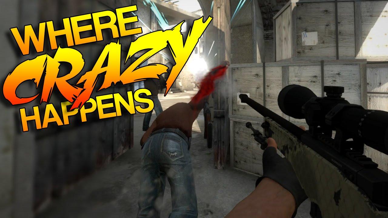 Cs:go Where Crazy Happens