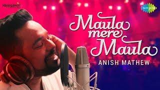 download lagu Maula Mere Maula Ankhen Teri  Cover By Anish gratis