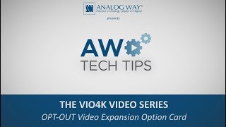 Videos VIO 4K Video Series #5 - OPT-OUT-VIO4K Video Expansion Card