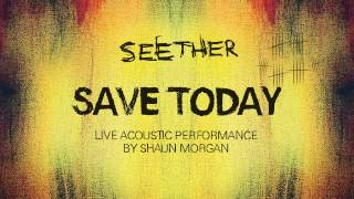 Shaun Morgan - Save Today (Acoustic)
