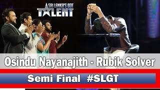 Osindu Nayanajith Rubik Solver SLGT -Semi Final Performance | Sri Lanka's Got Talent