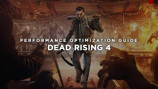 Dead Rising 4 - How To Fix Lag/Get More FPS and Improve Performance