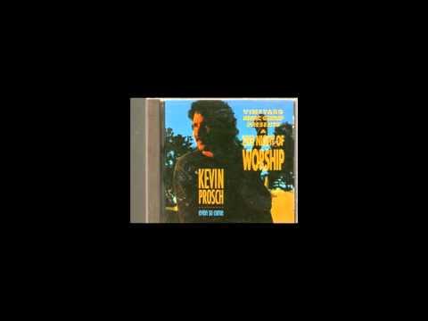 Kevin Prosch - So Come