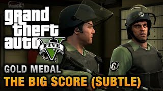 GTA 5 - GTA V Mission - The Big Score (Subtle Approach) [100% Gold Medal Walkthrough]