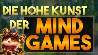 Die hohe Kunst der Mind Games I LoL / Guide