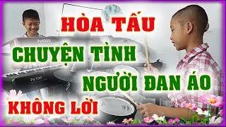 CHUYỆN TÌNH NGƯỜI ĐAN ÁO - Hòa tấu không lời - PHONG BẢO Official