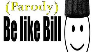 Parody Meme Be Like Bill