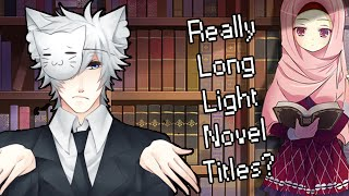 Why Do So Many Light Novel Series Have Really Long Titles?