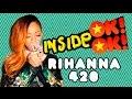 *NOVIDADE!*  INSIDE OK!OK! : Rihanna e sua plantinha de Jah