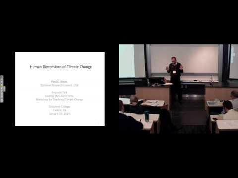 Paul Stern Keynote Address, Dickinson College, Teaching about Climate Change Workshop