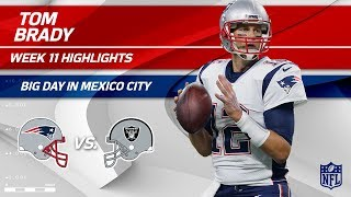 Tom Brady Tears Through Oakland's Defense in Mexico City! | Patriots vs. Raiders | Wk 11 Player HLs