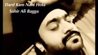download lagu Dard Kam Nahi Hota Sahir Ali Bagga gratis