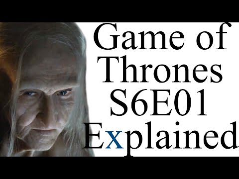 Game of Thrones S6E01 Explained