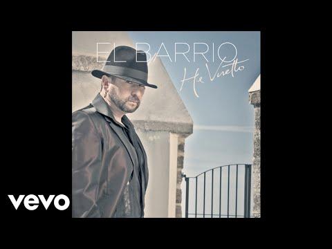 El Barrio - El Barrio - He Vuelto (audio)