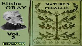 Nature's Miracles Volume 2: Energy and Vibration | Elisha Gray | Science | Speaking Book | 2/3