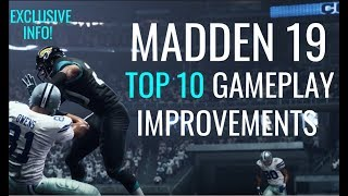 Top 10 Madden 19 Gameplay Improvements | EXCLUSIVE INFO REVEALED