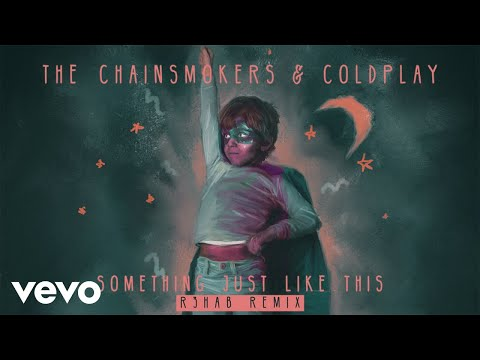download lagu The Chainsmokers & Coldplay - Something Just Like This R3hab Remix gratis