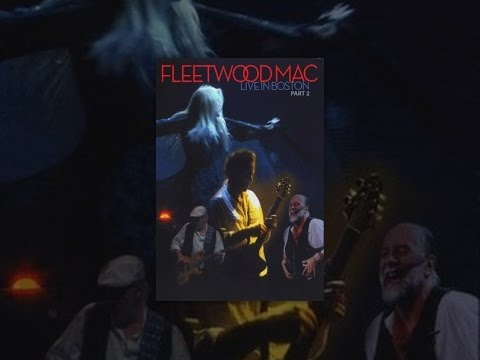 Fleetwood Mac - Live in Boston (Part 2)