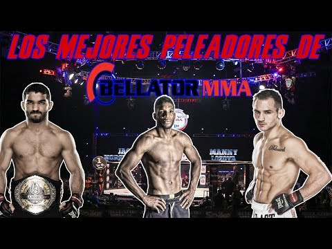 LOS MEJORES PELEADORES DE BELLATOR | MMA ADICTOS