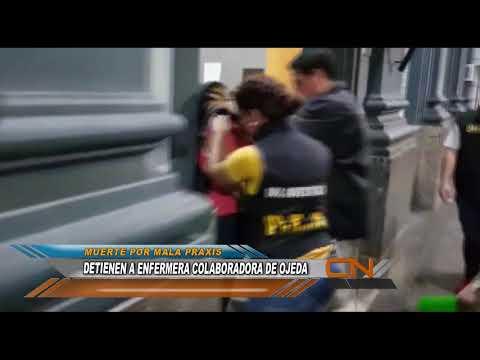 Fue detenida una enfermera que seria cómplice del Dr. Ojeda