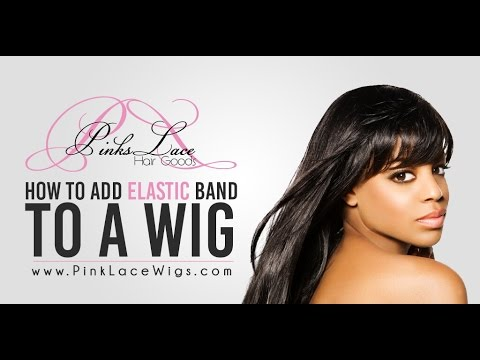 How to Add Elastic Band to a Lace Wig