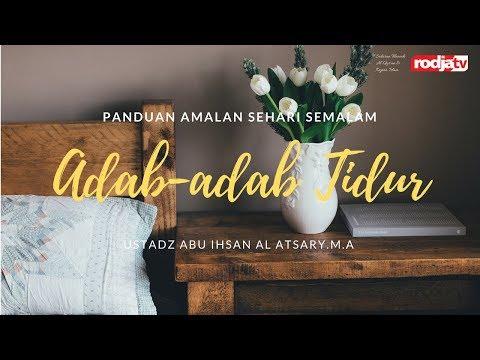 Adab-Adab Tidur - Panduan Amalan Sehari Semalam (Ustadz Abu Ihsan Al- Atsary.M.A)