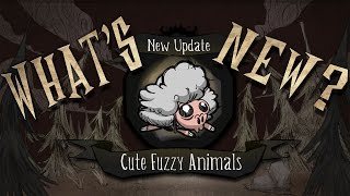 What's New? - Cute Fuzzy Animals (DST New Reign Beta Update)