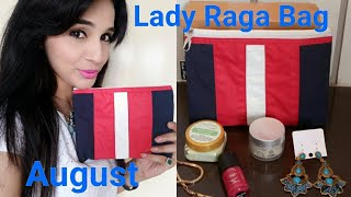 Lady Raga Bag August 2017 | Unboxing & Review by Ritu Kapoor | Giveaway Coming Soon