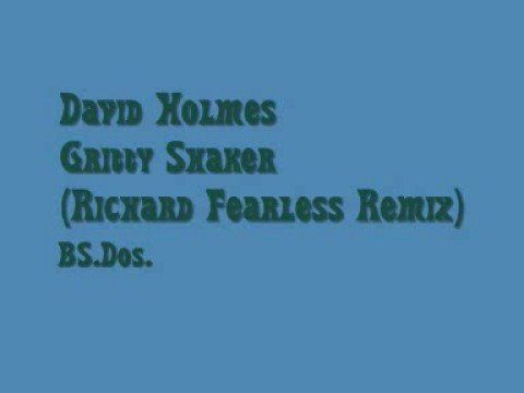 David Holmes ~ Gritty Shaker (Richard Fearless Remix)