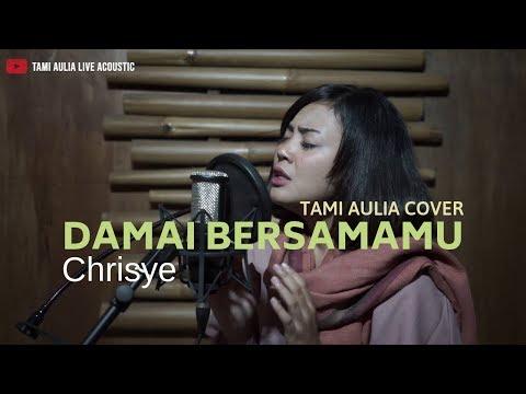 Download Damai Bersamamu Chrisye Tami Aulia Mp4 baru
