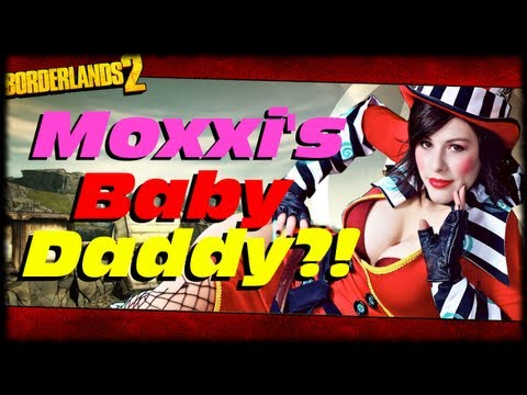 Borderlands 2 Moxxi's Baby Daddy Revealed In Tiny Tina's Assault On Dragon Keep!?!?