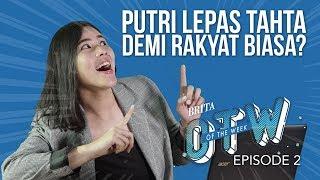 Putri Lepas Takhta Demi Rakyat Biasa? ft. CJ | BRITA OTW Eps.3