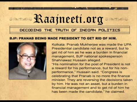 BJP PRANAB BEING MADE PRESIDENT TO GET RID OF HIM.
