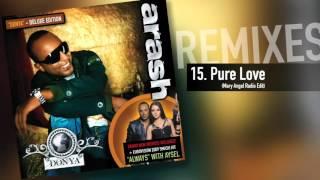 Arash -  Pure Love (Mary Angel Radio Edit)