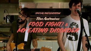 Watch Titus Andronicus My Eating Disorder video