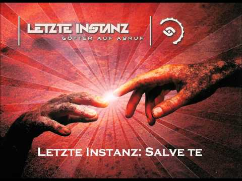 Letzte Instanz - Salve Te