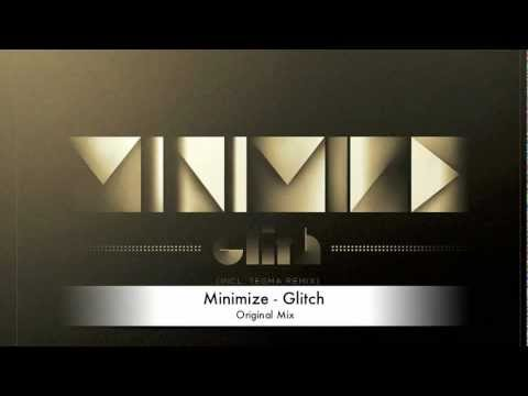 Minimize - Glitch (Original Mix)