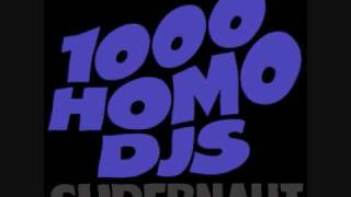 Watch 1000 Homo Djs Supernaut video
