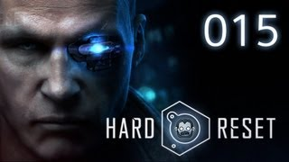 Let's Play: Hard Reset #015 - Hinterhalt in der Wartehalle [720p] [deutsch]